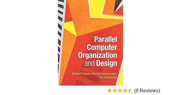 Parallel Computer Organization And Design 8601406038158 Computer Science Books Amazon Com