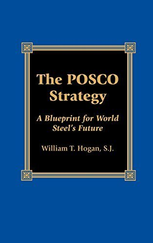 the-posco-strategy-by-william-t-sj-hogan-2001-11-15