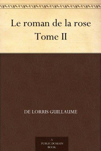 Le roman de la rose Tome II (French Edition)