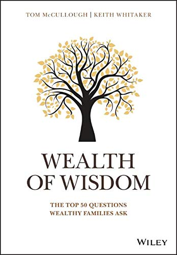 Wealth of Wisdom: The Top 50 Questions Wealthy Families Ask (Wiley - Of Challenges The Wealth