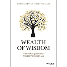 Wealth of Wisdom: The Top 50 Questions Wealthy Families Ask