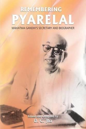 Read Online Remembering Pyarelal: Mahatma Gandhi's Secretary and Biographer PDF