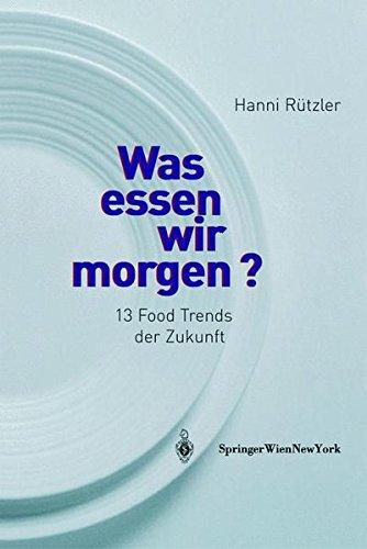 Was essen wir morgen?: 13 Food Trends der Zukunft (German Edition)