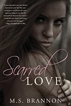 Scarred Love (Sulfur Heights Book 1) by [Brannon, M.S.]