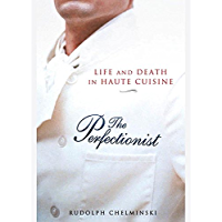 The Perfectionist: Life and Death in Haute Cuisine (English Edition)