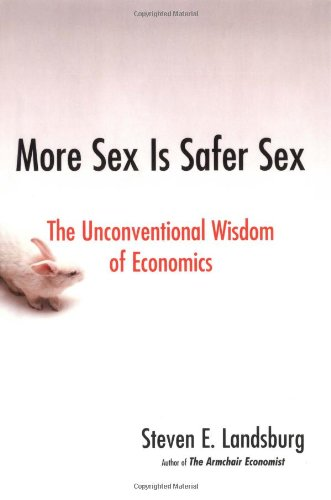 More Sex Is Safer Sex: The Unconventional Wisdom of...