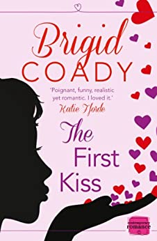 The First Kiss: HarperImpulse Mobile Shorts (The Kiss Collection) by [Coady, Brigid]