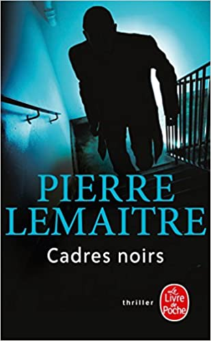 Cadres Noirs Ldp Thrillers French Edition Pierre