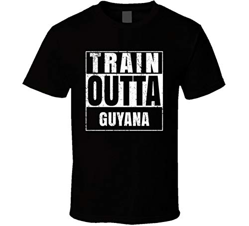 - Train Outta Guyana Country World Straight Outta Parody T Shirt T Shirt S Black