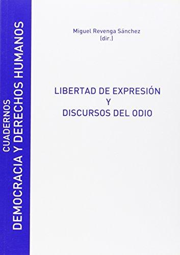 Descargar Libro Libertad De Expresion Y Discursos Del Odio Miguel Revenga Sánchez