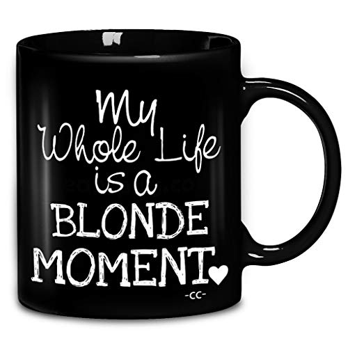 My Whole Life Is A Blonde Moment Coffee Mug 11oz & 15oz Ceramic Tea Cups]()