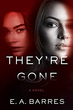 They're Gone: A Novel