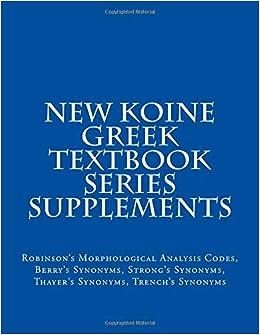 New Koine Greek Textbook Series Supplements: Robinson's