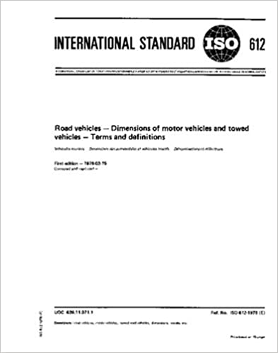 Book ISO 612:1978, Road vehicles - Dimensions of motor vehicles and towed vehicles - Terms and definitions
