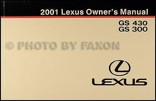 2001 lexus gs430 gs 430 owners manual amazon com books rh amazon com lexus gs300 owners manual pdf lexus es300 owners manual free online
