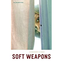Soft Weapons: Autobiography in Transit