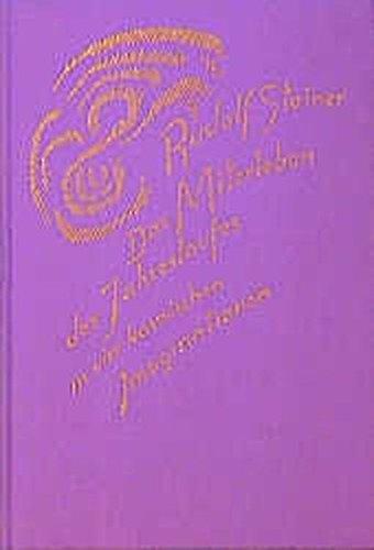 Das Miterleben des Jahreslaufes in vier kosmischen Imaginationen: Sechs Vorträge, Dornach und Stuttgart 1923 (Rudolf Steiner Gesamtausgabe)