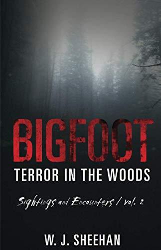 Bigfoot Terror in the Woods: Sightings and Encounters, Volume 2 - http://medicalbooks.filipinodoctors.org