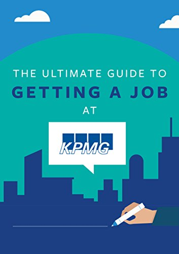 The Ultimate Guide To Getting A Job At KPMG: Discover Insider Secrets On  Applying & Interviewing For A Job At One Of The Big 4 Accounting Firms (Big  4
