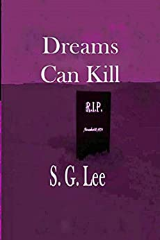 Dreams can Kill by [Lee, S.G.]