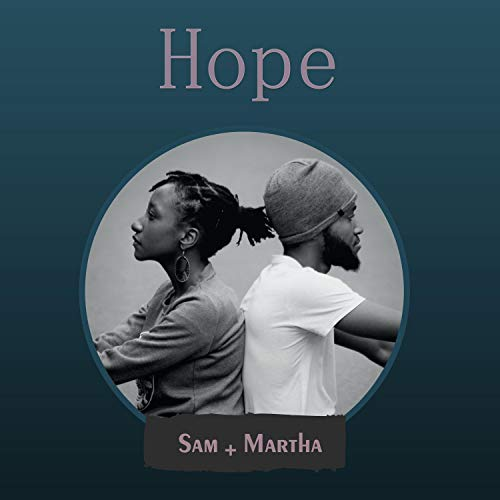 Sam and Martha - Hope 2018