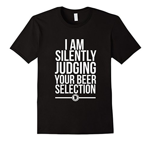 Silently Judging Your Beer Selection Snob Ipa Craft Joke Tee