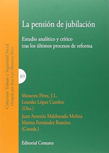 Descargar Libro Pensión De Jubilación,la. Estudio Analítico Y Crítico Tras Los Últimos Procesos Monereo Pérez J.l.