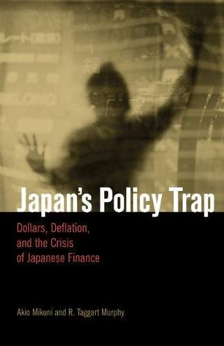 Price comparison product image Japan's Policy Trap: Dollars, Deflation, and the Crisis of Japanese Finance