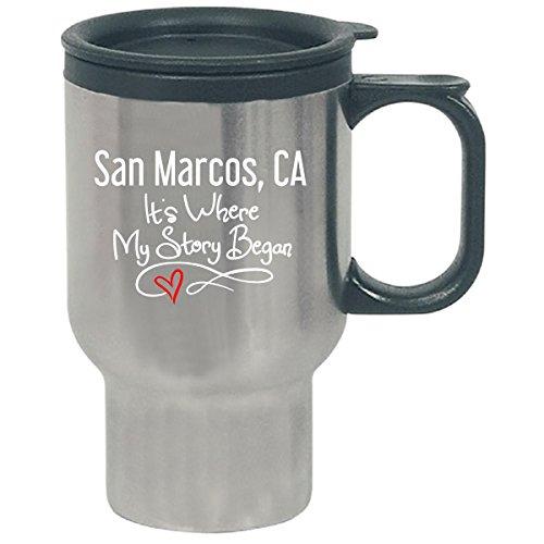 San Marcos Ca Where My Story Began Hometown Home City Birth - Travel Mug -