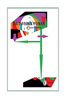 The Invisible Woman - Kindle edition by Carolina Kenealy. Literature