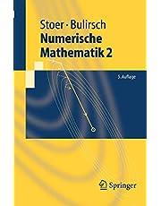Numerische Mathematik 2: Eine Einführung - unter Berücksichtigung von Vorlesungen von F.L.Bauer