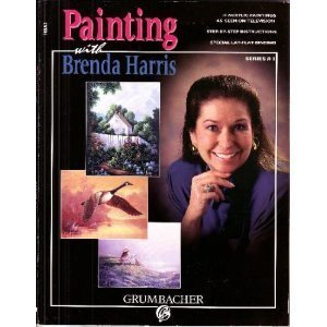 Painting with Brenda Harris. Series #1 (Painting Brenda Harris Books)