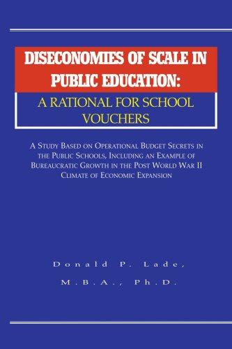 DISECONOMIES OF SCALE IN PUBLIC EDUCATION: A RATIONAL FOR SCHOOL VOUCHERS
