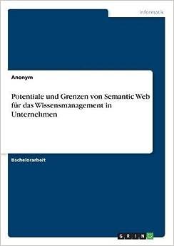 Book Potentiale Und Grenzen Von Semantic Web Fur Das Wissensmanagement in Unternehmen (German Edition)