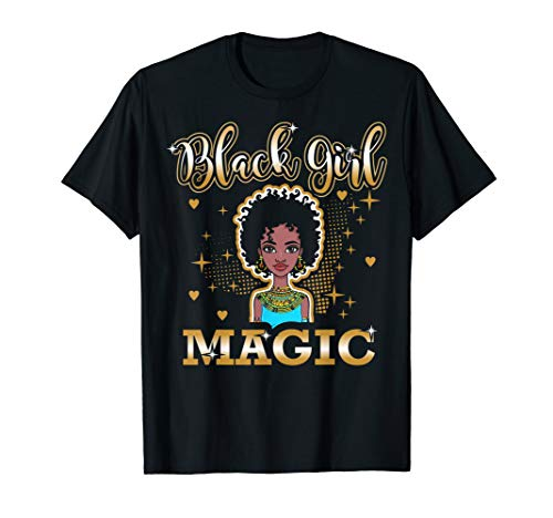 Black Girl Magic T-Shirt | African Queen Black History Month