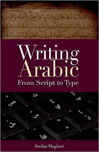 Writing Arabic: From Script to Type Stefan F. Moginet