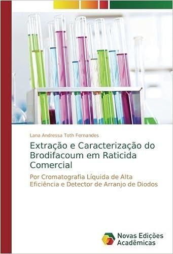 Extração e Caracterização do Brodifacoum em Raticida Comercial: Por Cromatografia Líquida de Alta Eficiência e Detector de Arranjo de Diodos: Amazon.es: ...