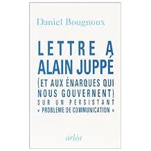 Lettre à Alain Juppé: Et aux énarques qui nous gouvernent