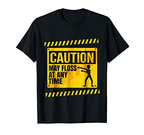 - Floss Dance Caution May Floss At Any Time Funny T-Shirt
