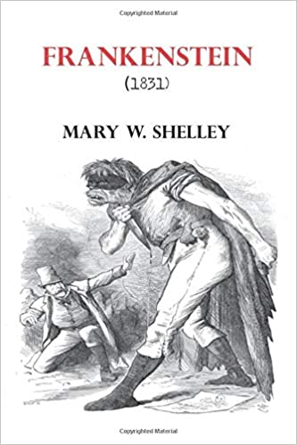 Frankenstein 1831: Mary Shelley Book First Edition Original Frankenstine: W. Shelley, Mary: 9798623869371: Amazon.com: Books
