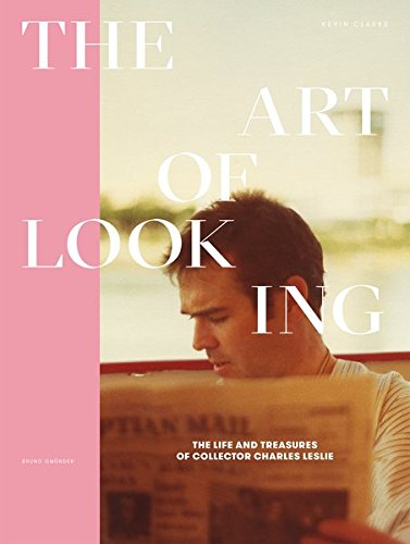 The Art of Looking: The Life and Treasures of Collector Charles Leslie