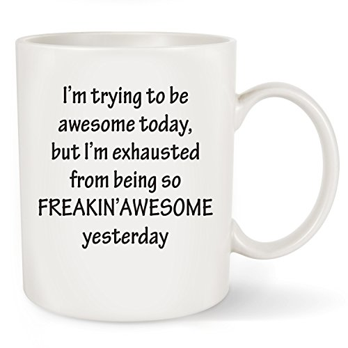 - I'm Trying To Be Awesome Today Funny Coffee Mug Tea Cup - Unique Christmas Presents For Men & Women, Him or Her - Birthday Gift Idea For Mom, Dad, Husband, Wife, Boyfriend, Girlfriend, Coworkers