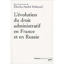 Évolution du droit administratif en France et en Russie (L')