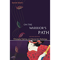 On the Warrior's Path, Second Edition: Philosophy, Fighting, and Martial Arts Mythology (English Edition)