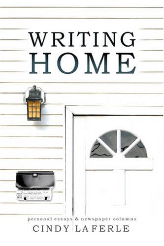 Writing Home: Collected Essays and Newspaper Columns