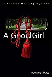 A Good Girl: A Charlie McClung Mystery (The Charlie McClung Mysteries Book 2)