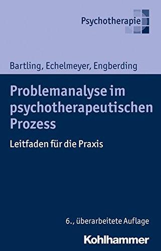Problemanalyse im psychotherapeutischen Prozess: Leitfaden für die Praxis