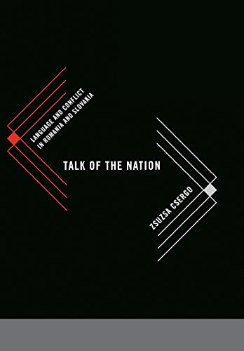 Talk of the Nation: Language and Conflict in Romania and Slovakia