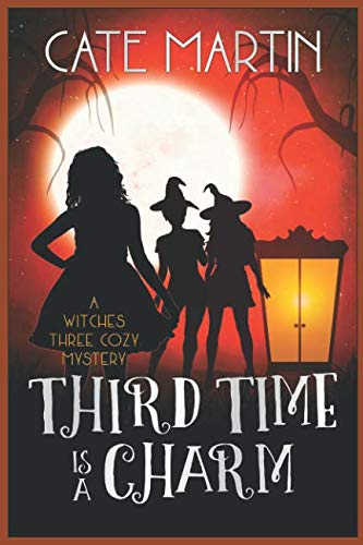 - Third Time is a Charm: A Witches Three Cozy Mystery (The Witches Three Cozy Mysteries)