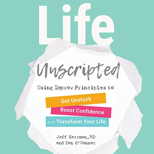 Pdf Fitness Life Unscripted: Using Improv Principles to Get Unstuck, Boost Confidence, and Transform Your Life